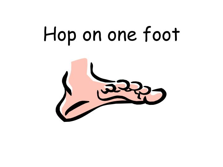 Hop on one foot