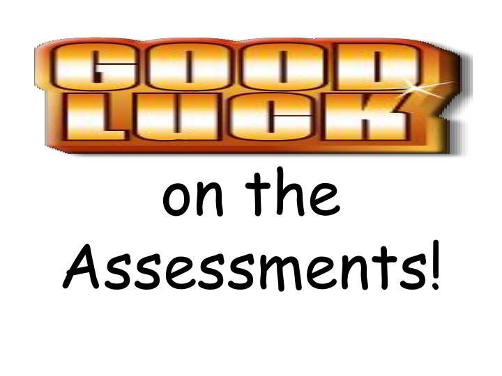 on the Assessments!