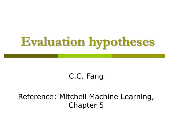 evaluation hypotheses n.