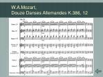 w a mozart douze danses allemandes k 386 12