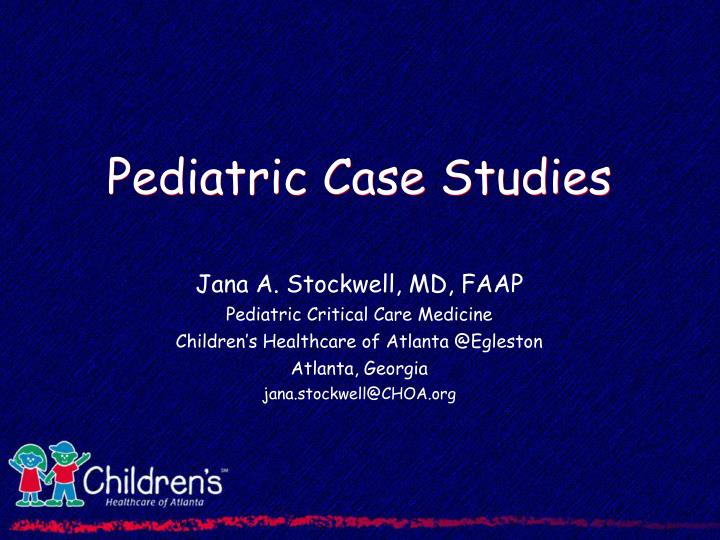 PPT - Pediatric Case Studies PowerPoint Presentation - ID