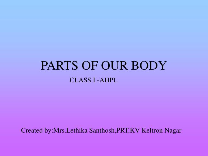 Ppt Parts Of Our Body Powerpoint Presentation Id3848295