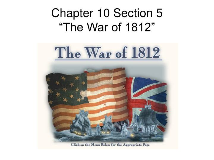 chapter 10 section 5 the war of 1812 n.
