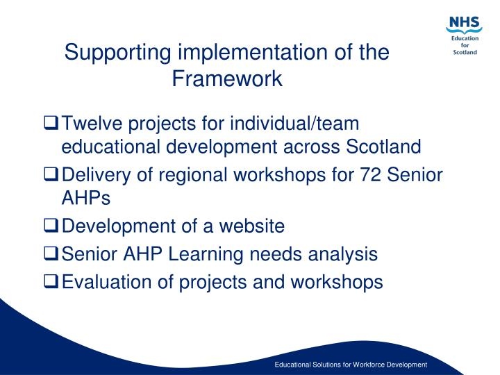 Supporting implementation of the Framework