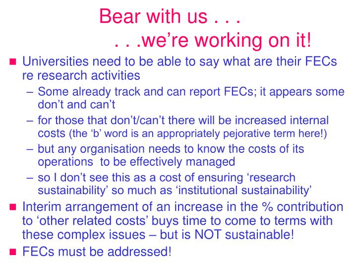 Bear with us . . .