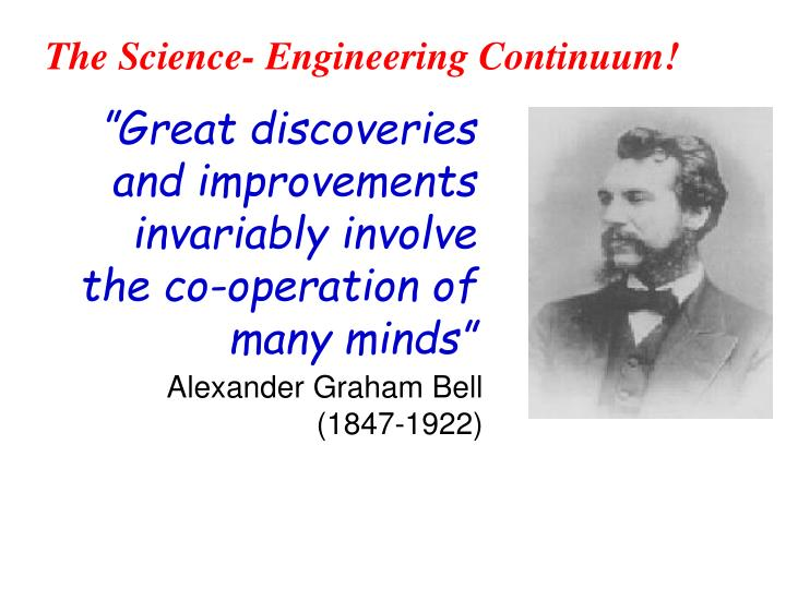 The Science- Engineering Continuum!