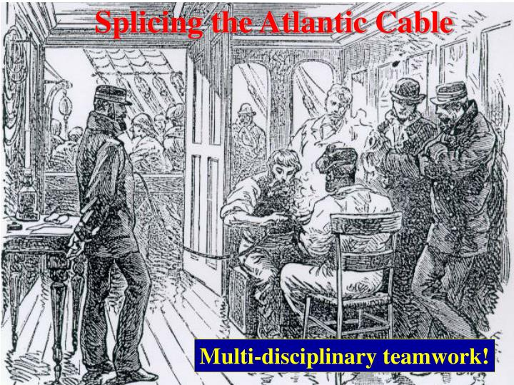 Splicing the Atlantic Cable