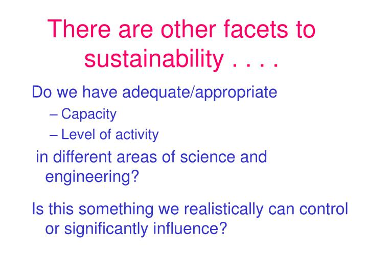 There are other facets to sustainability . . . .