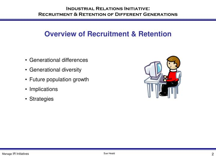 Overview of recruitment retention