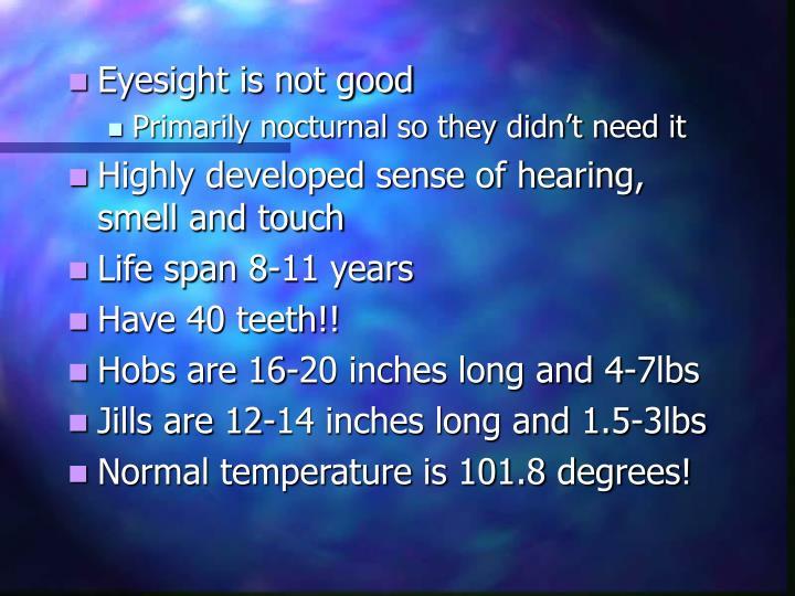 Eyesight is not good