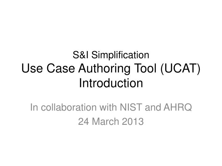 s i simplification use case authoring tool ucat introduction n.