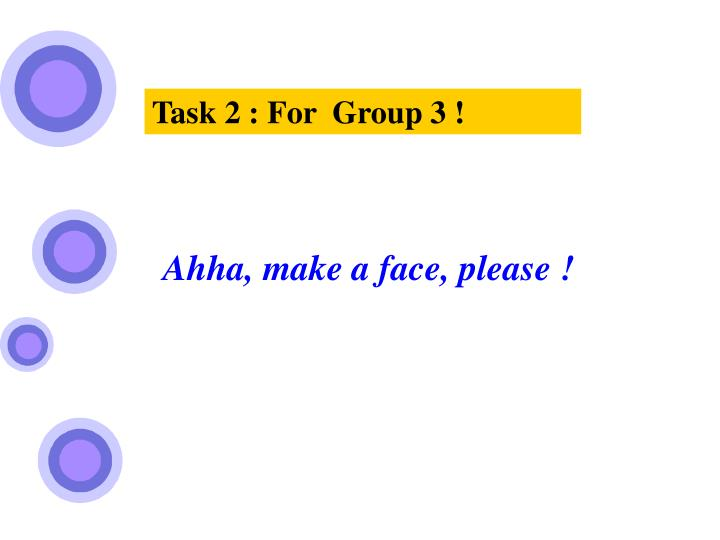 Task 2 : For  Group 3 !