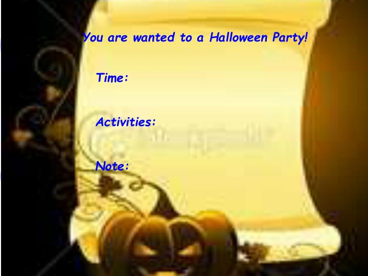 You are wanted to a Halloween Party!