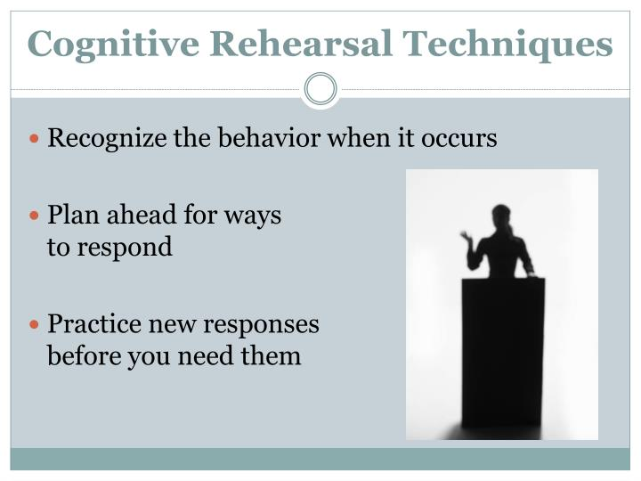 Cognitive Rehearsal Techniques