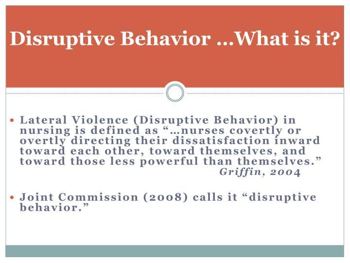 Disruptive Behavior …What is it?