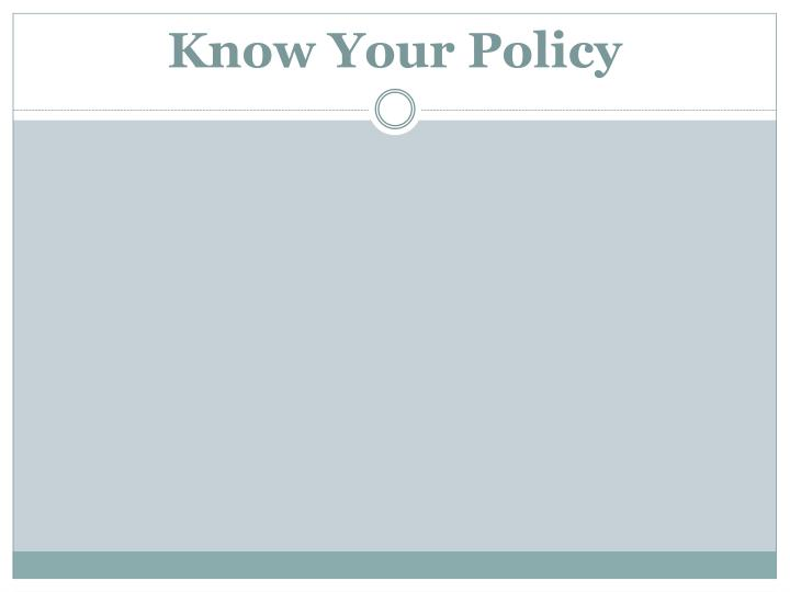 Know Your Policy