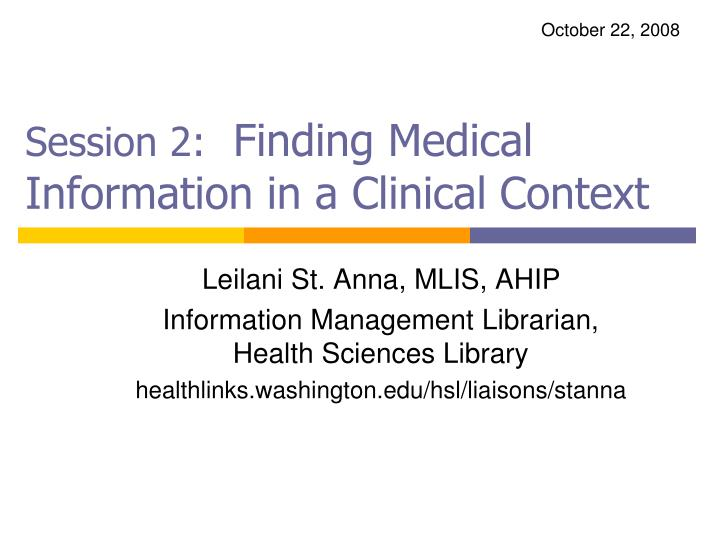 session 2 finding medical information in a clinical context n.