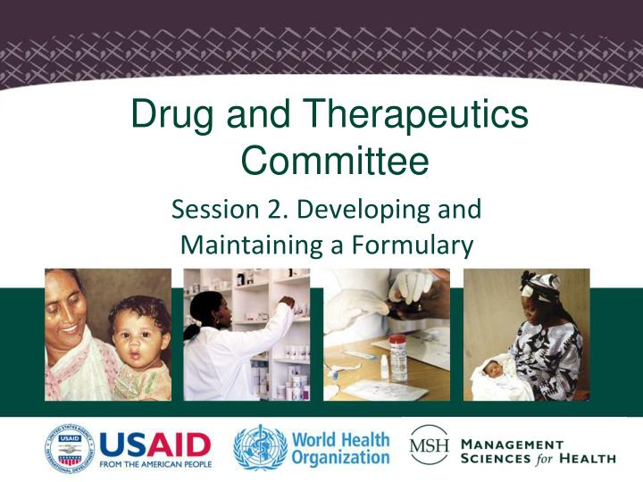 Session 2 developing and maintaining a formulary