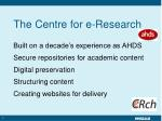 the centre for e research