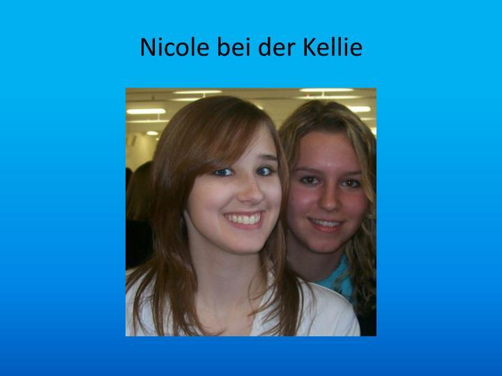 Nicole bei der Kellie