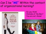 can i be me within the context of organizational nursing