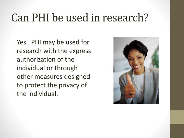 Can PHI be used in research?