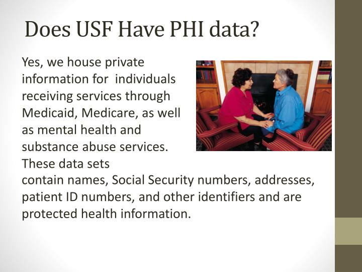 Does USF Have PHI data?