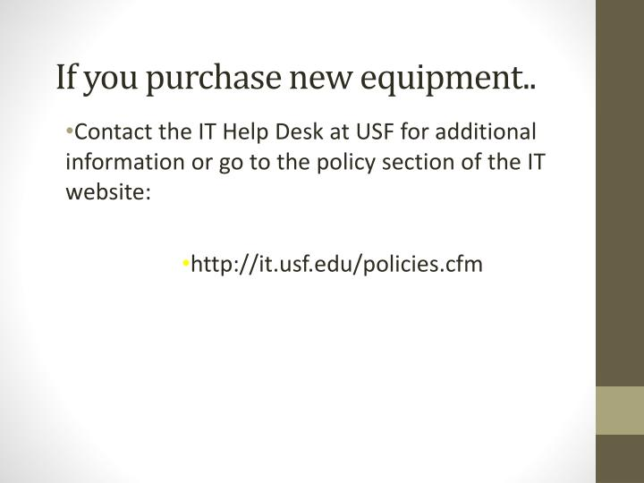 If you purchase new equipment..