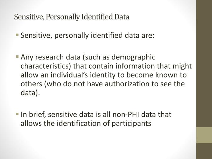 Sensitive, Personally Identified Data
