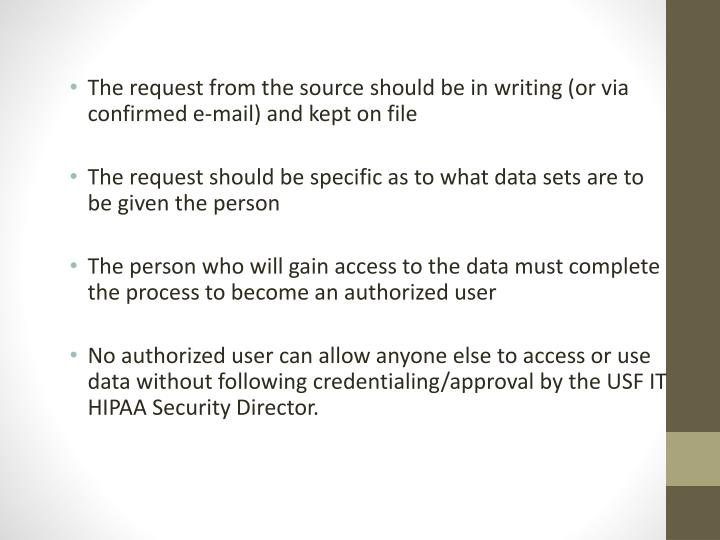 The request from the source should be in writing (or via confirmed e-mail) and kept on file