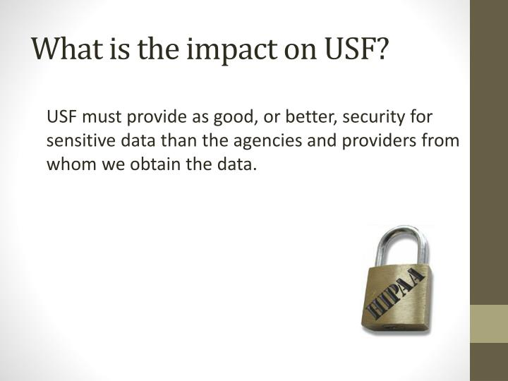 What is the impact on USF?
