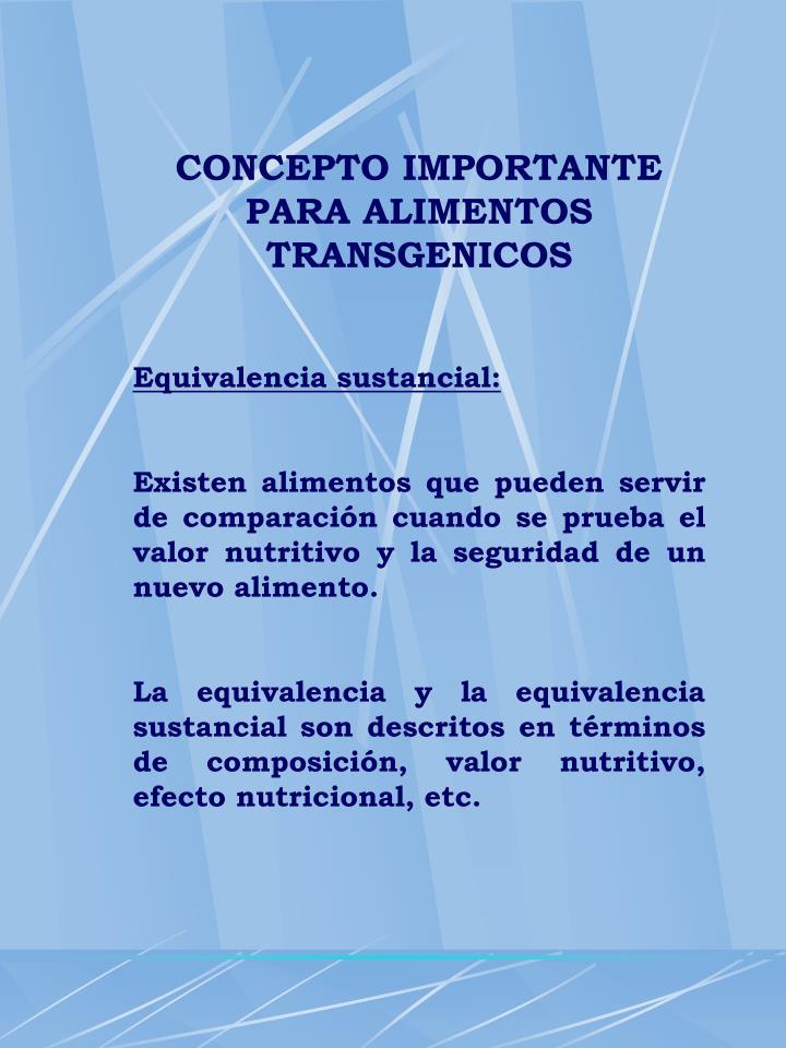 CONCEPTO IMPORTANTE PARA ALIMENTOS TRANSGENICOS