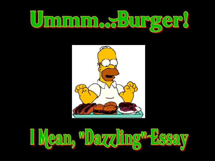 Ummm...Burger!