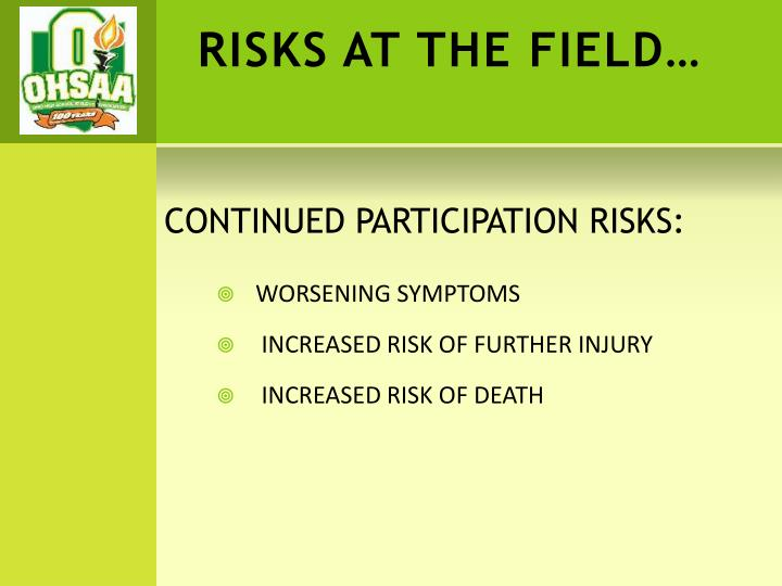 RISKS AT THE FIELD…