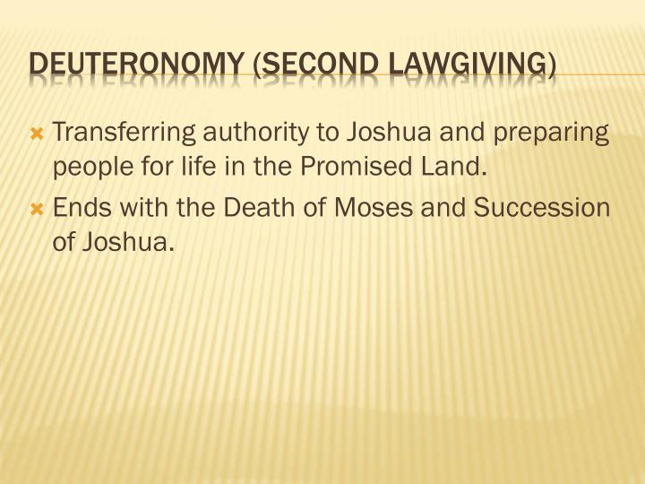 Transferring authority to Joshua and preparing people for life in the Promised Land.