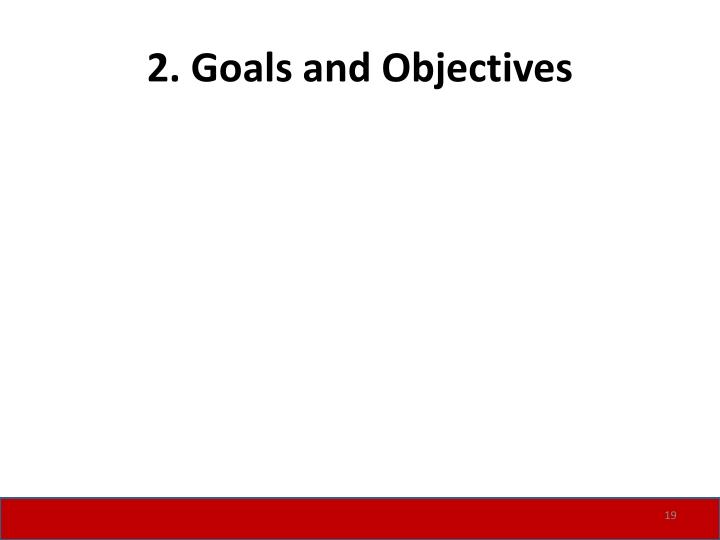 2. Goals and Objectives