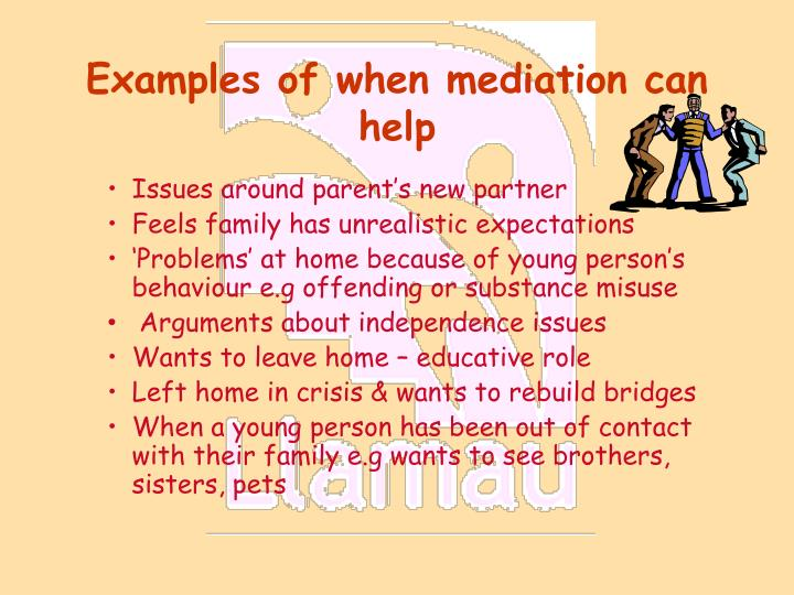 Examples of when mediation can help