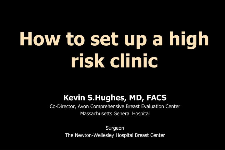 how to set up a high risk clinic n.