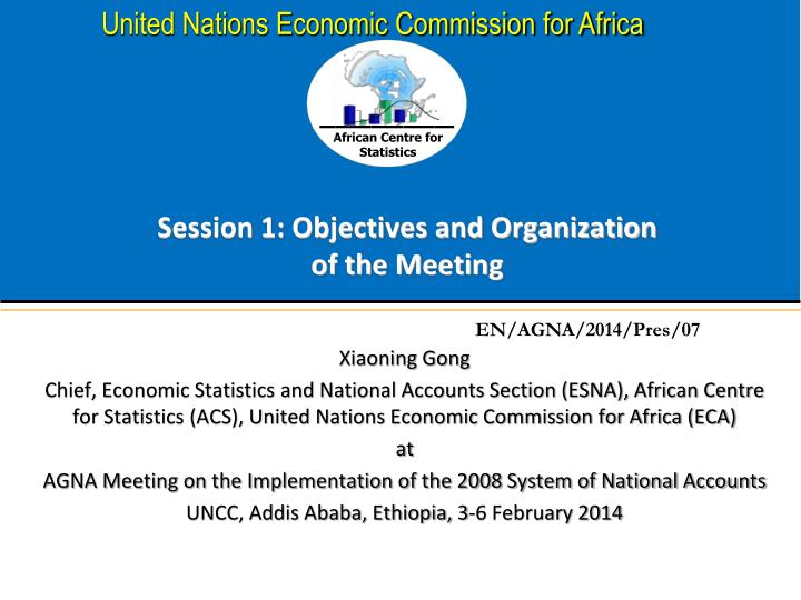 session 1 objectives and organization of the meeting n.