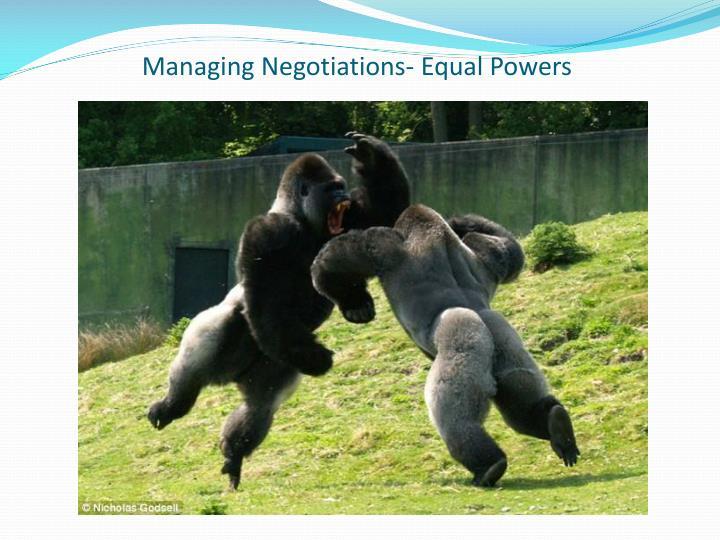 Managing Negotiations- Equal Powers