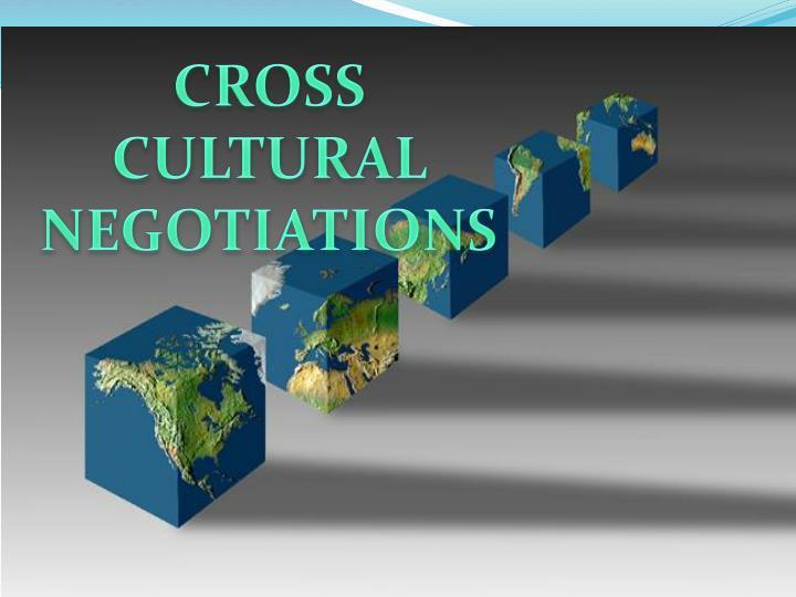 CROSS CULTURAL NEGOTIATIONS