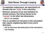 data reuse through looping