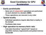 good candidates for gpu acceleration