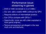 performance issue streaming in games