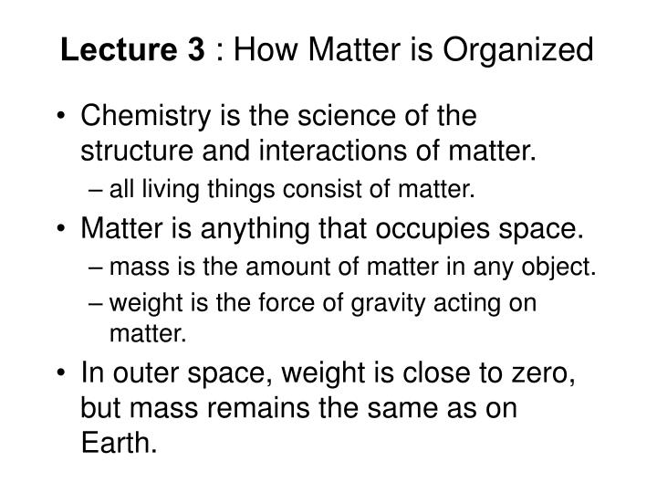 lecture 3 how matter is organized n.