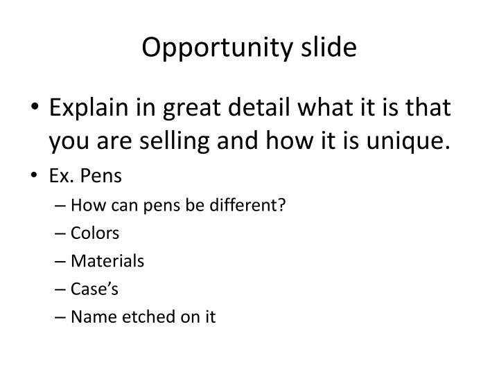 Opportunity slide
