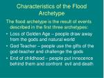 characteristics of the flood archetype