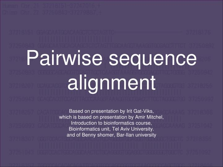 pairwise sequence alignment n.