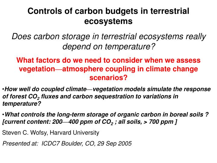 Controls of carbon budgets in terrestrial ecosystems