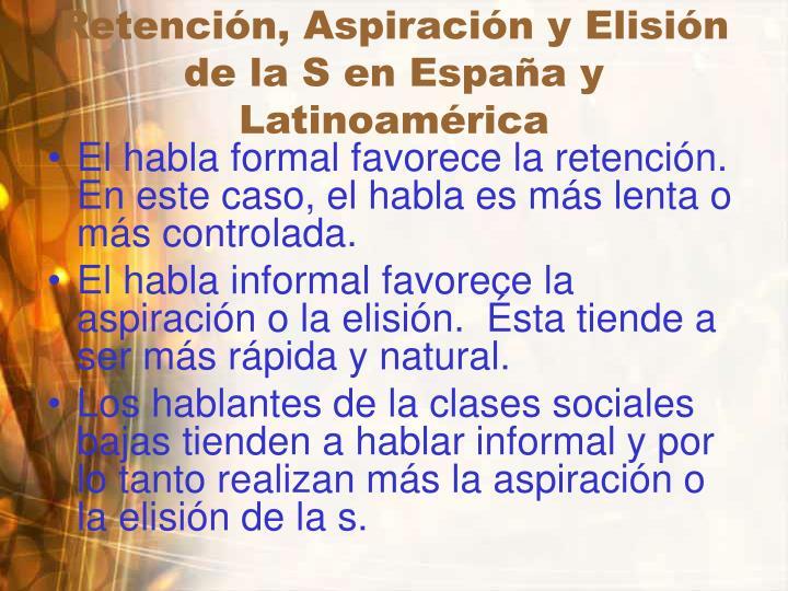 Retención, Aspiración y Elisión de la S en España y Latinoamérica